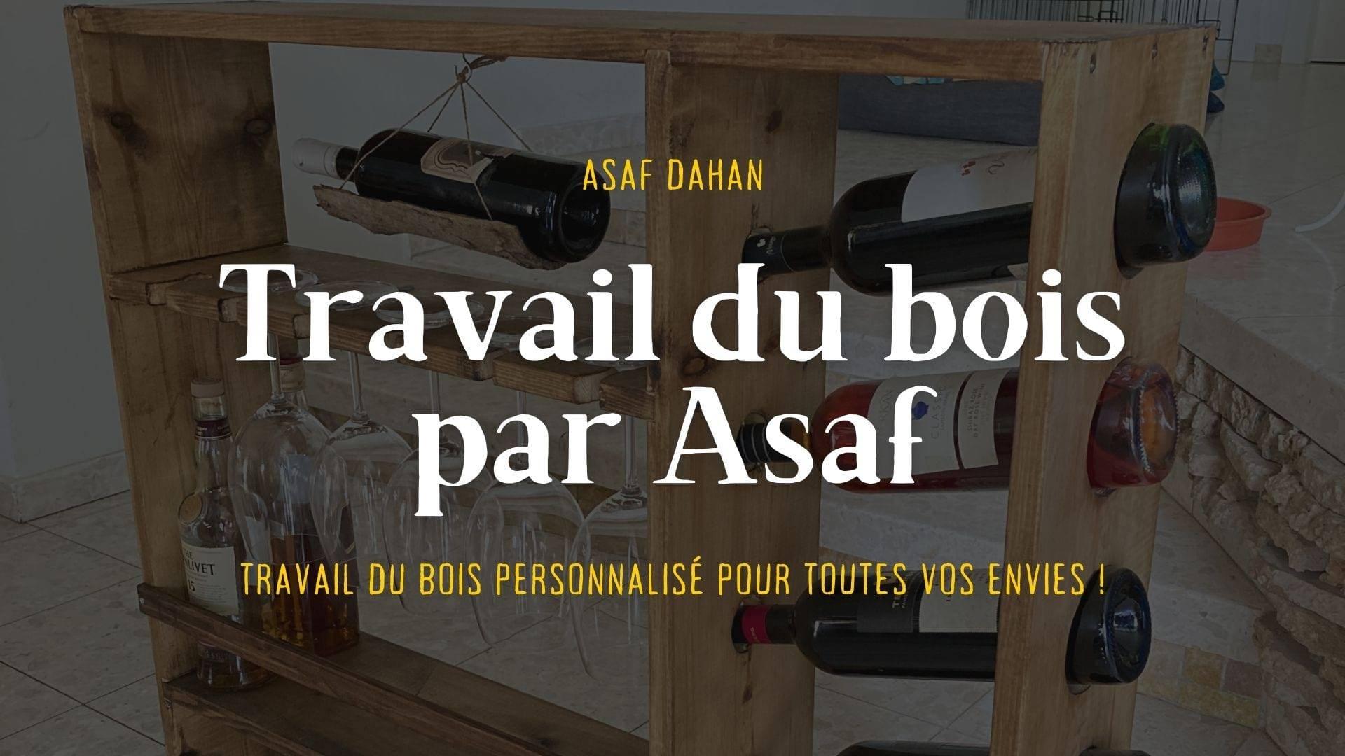 Travail du bois personnalisé pour toutes vos envies ! Par Asaf, 25 ans.